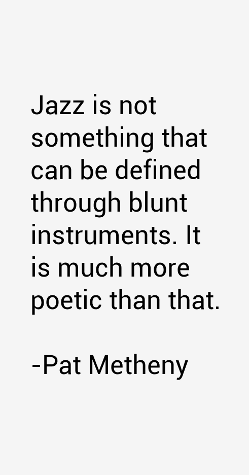 Pat Metheny Quotes