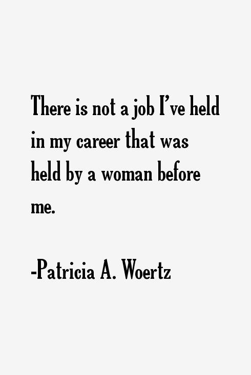 Patricia A. Woertz Quotes