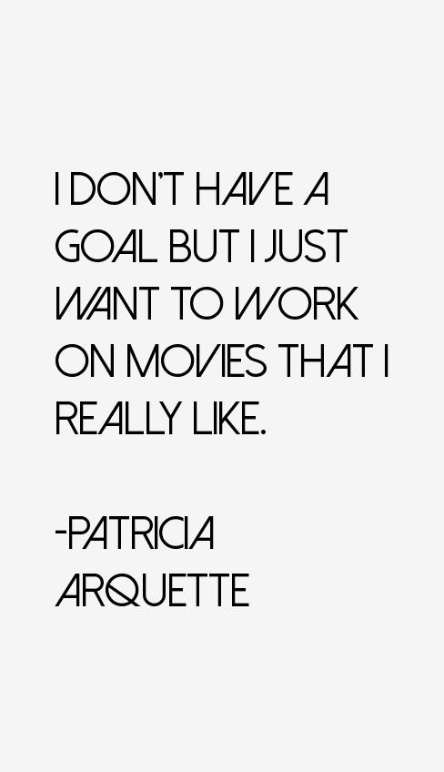 Patricia Arquette Quotes