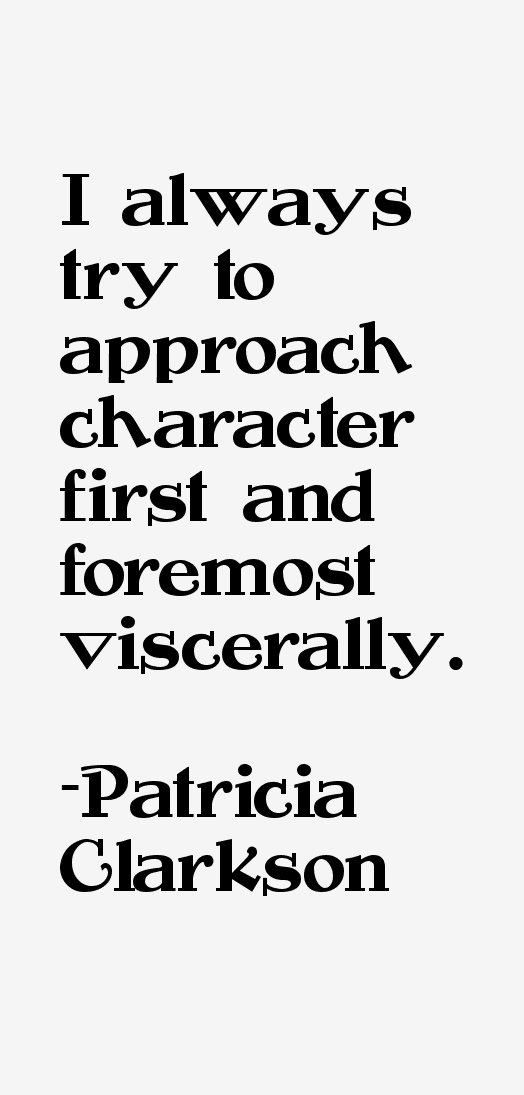 Patricia Clarkson Quotes