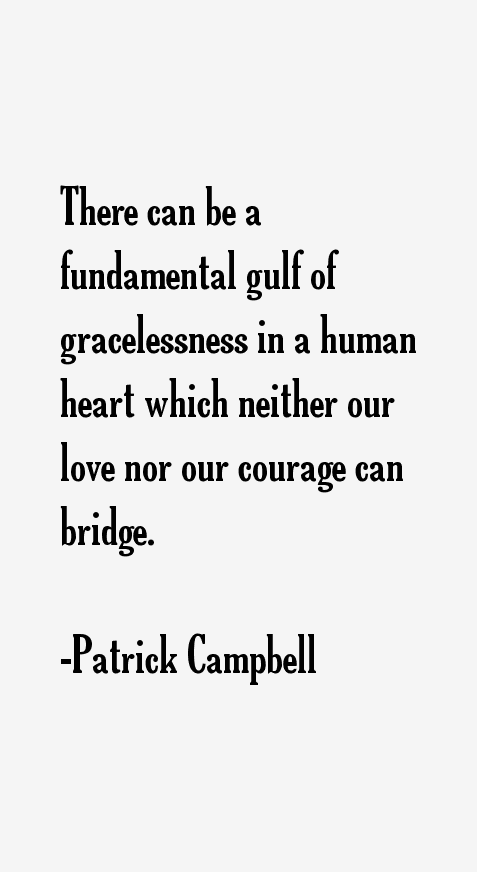 Patrick Campbell Quotes