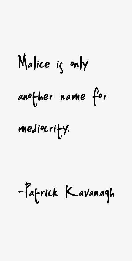 Patrick Kavanagh Quotes
