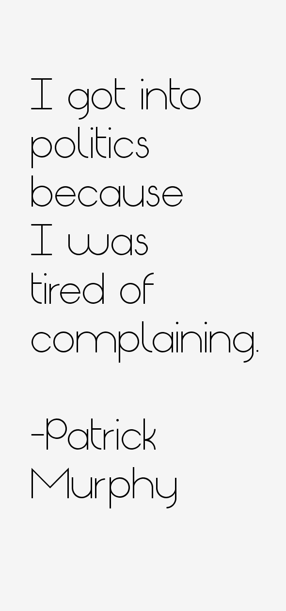 Patrick Murphy Quotes