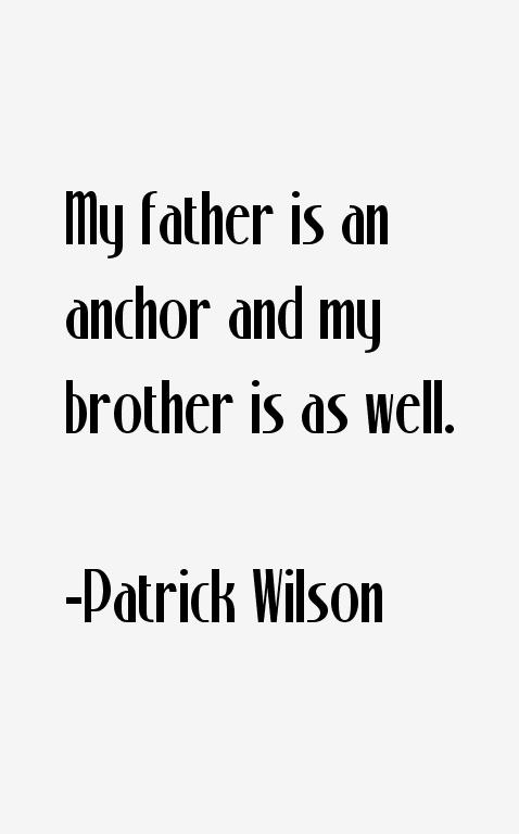 Patrick Wilson Quotes