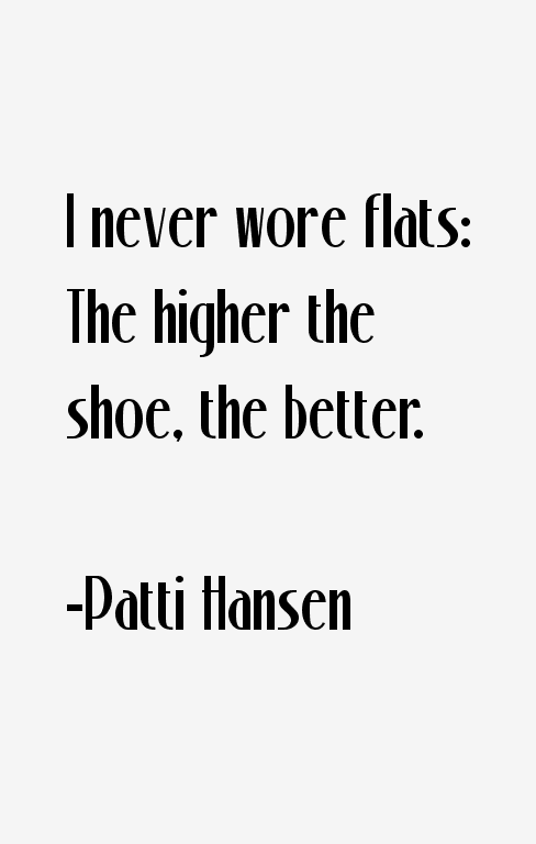 Patti Hansen Quotes