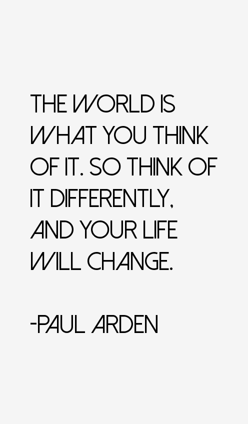 Paul Arden Quotes