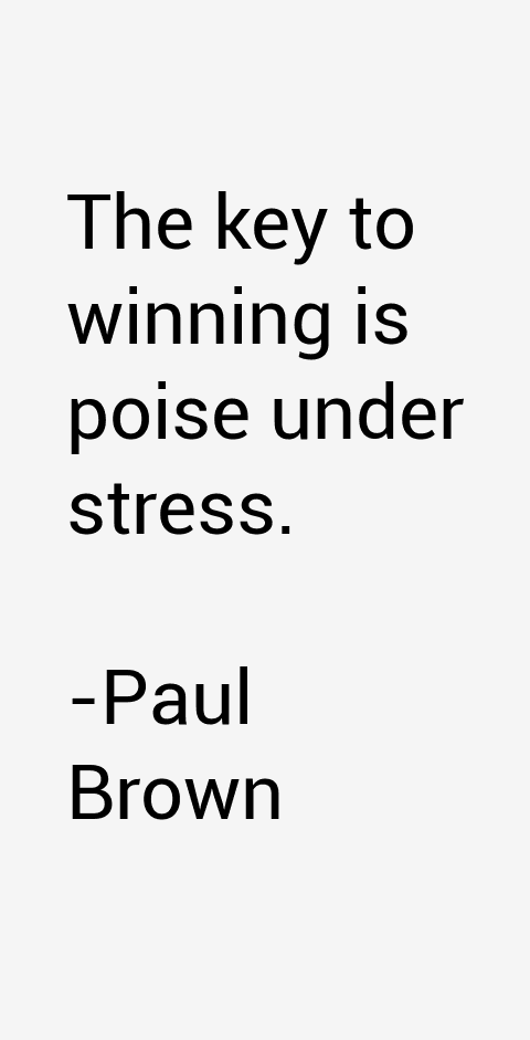 Paul Brown Quotes
