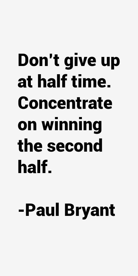 Paul Bryant Quotes