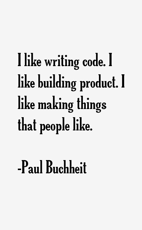 Paul Buchheit Quotes