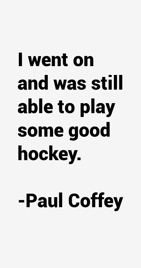 Paul Coffey Quotes