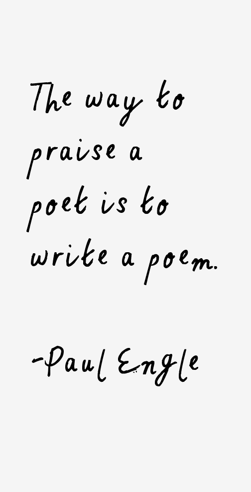 Paul Engle Quotes