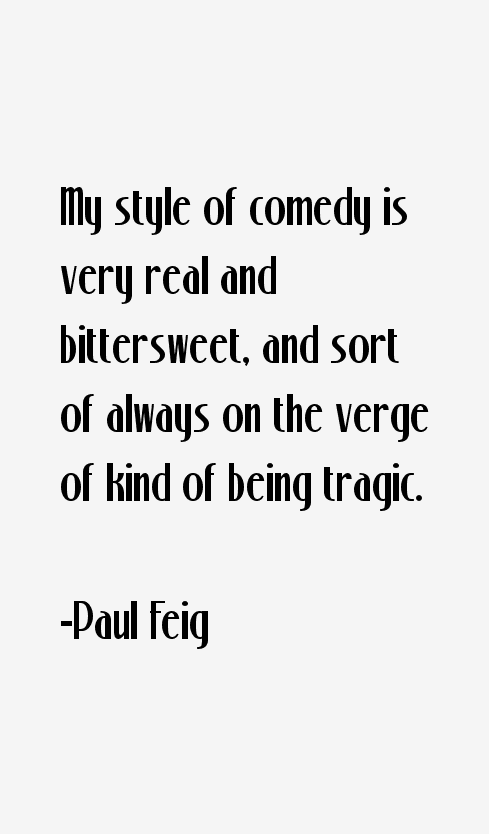 Paul Feig Quotes