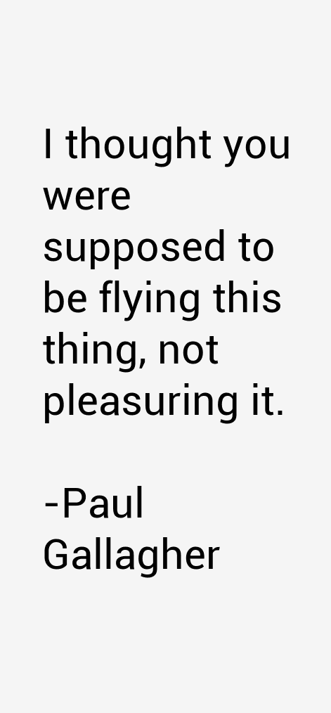 Paul Gallagher Quotes
