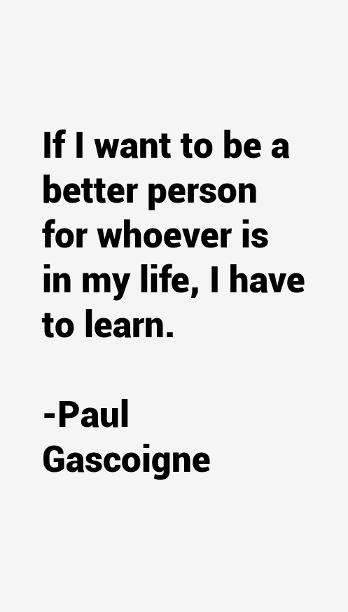 Paul Gascoigne Quotes