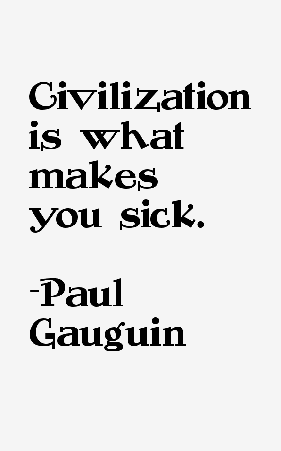 Paul Gauguin Quotes