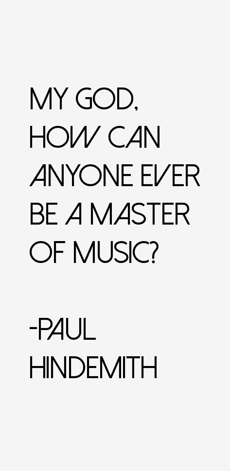 Paul Hindemith Quotes