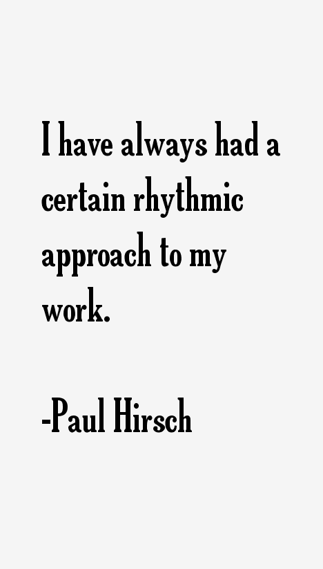 Paul Hirsch Quotes