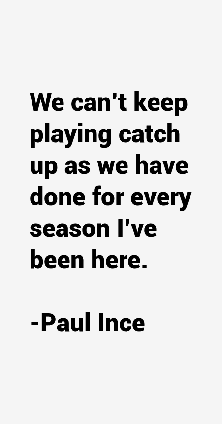 Paul Ince Quotes
