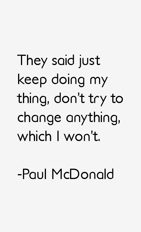 Paul McDonald Quotes