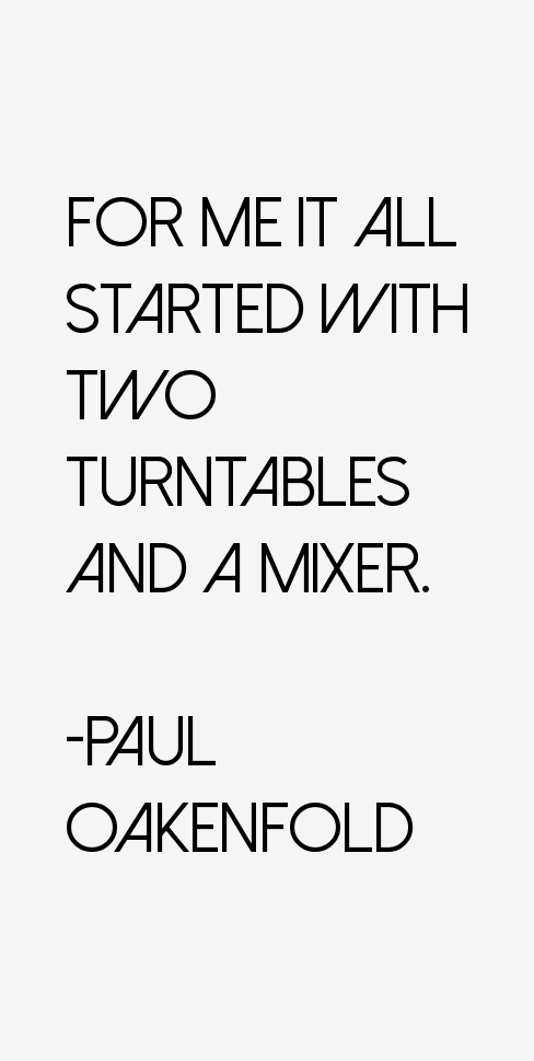 Paul Oakenfold Quotes