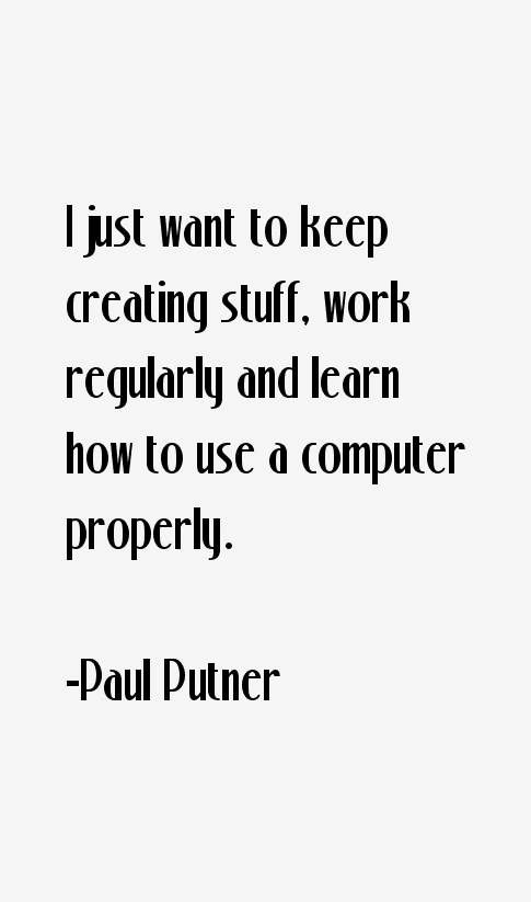 Paul Putner Quotes