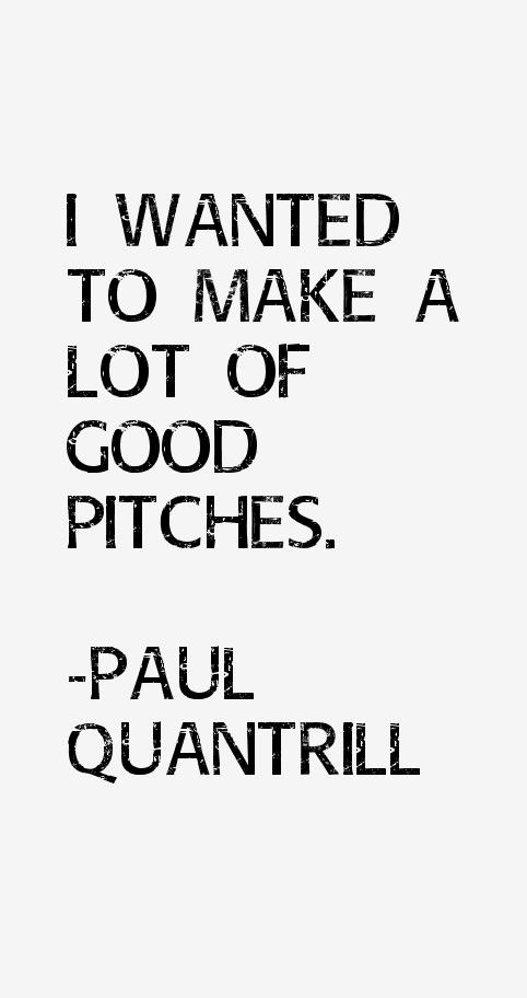 Paul Quantrill Quotes