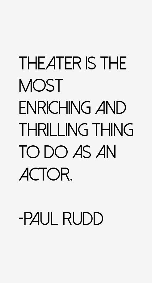 Paul Rudd Quotes