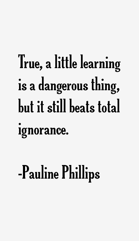 a little learning is a dangerous thing essay images quote a little learning is a dangerous thing