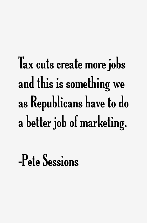 Pete Sessions Quotes