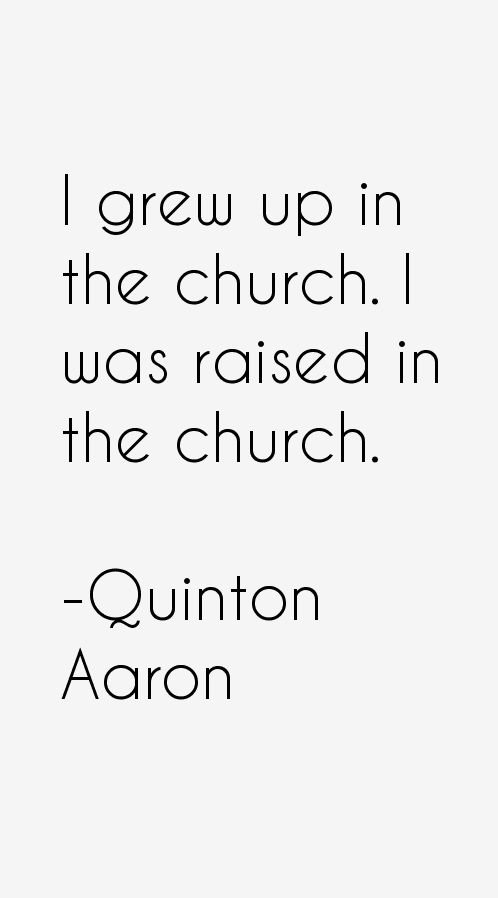 Quinton Aaron Quotes