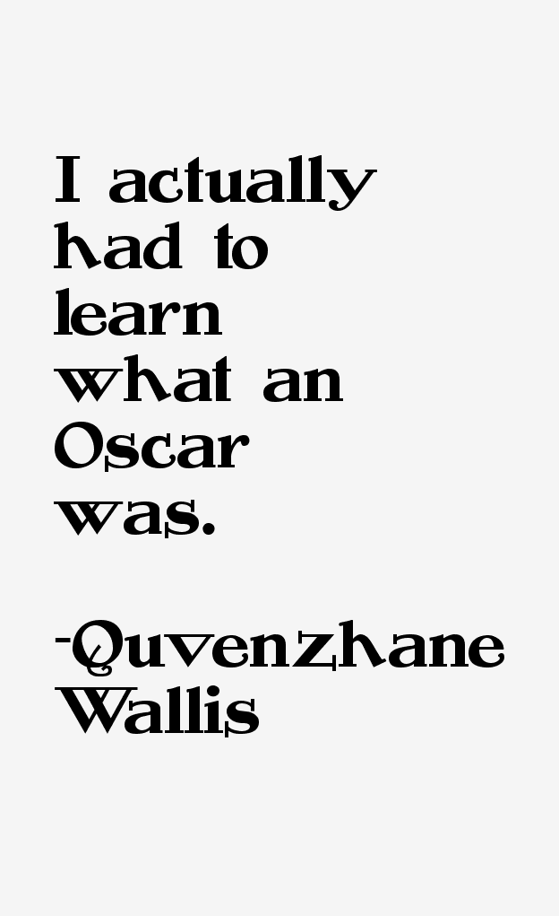 Quvenzhane Wallis Quotes