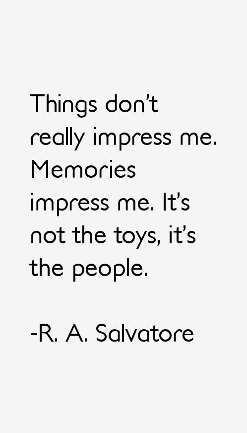 R. A. Salvatore Quotes