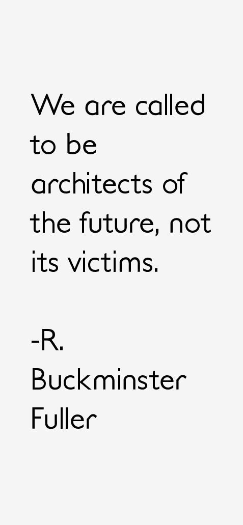 R. Buckminster Fuller Quotes