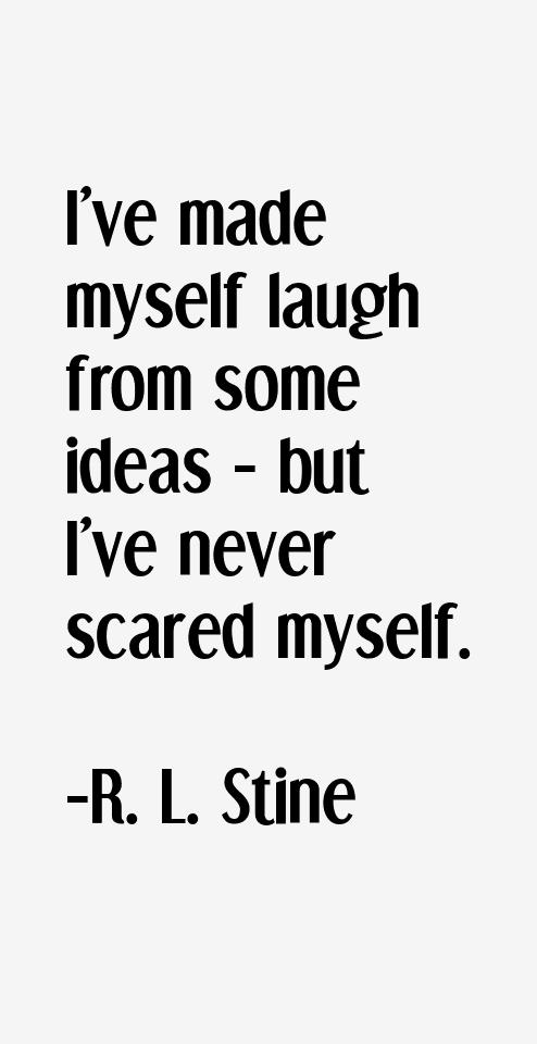 R. L. Stine Quotes