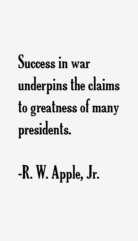 R. W. Apple, Jr. Quotes