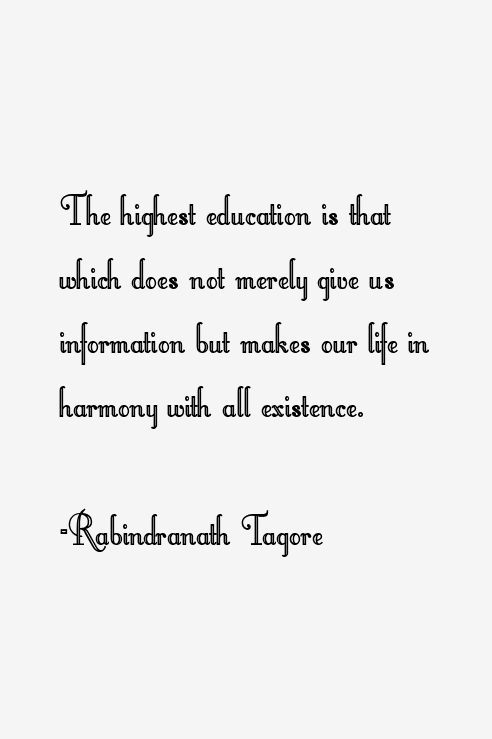 rabindranath tagore on education Rabindranath tagore was educated at home due to lack interest in going schools his father sent him to england when he was at 17 for formal schooling but rabindranath.