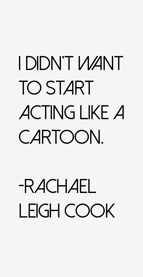 Rachael Leigh Cook Quotes
