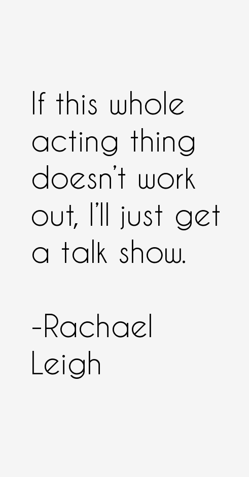 Rachael Leigh Quotes