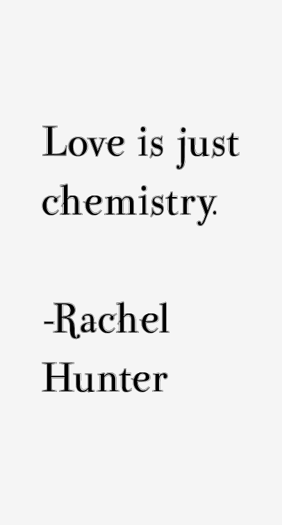 Rachel Hunter Quotes