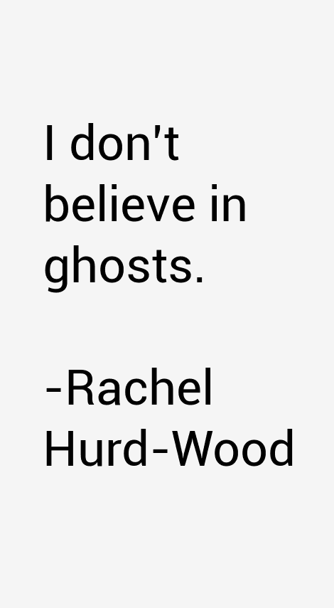 Rachel Hurd-Wood Quotes