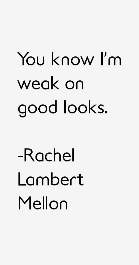 Rachel Lambert Mellon Quotes