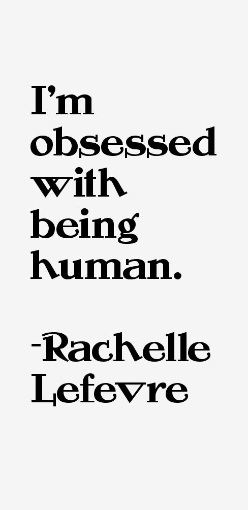 Rachelle Lefevre Quotes