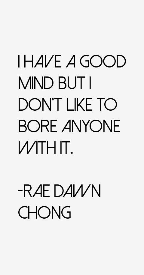 Rae Dawn Chong Quotes