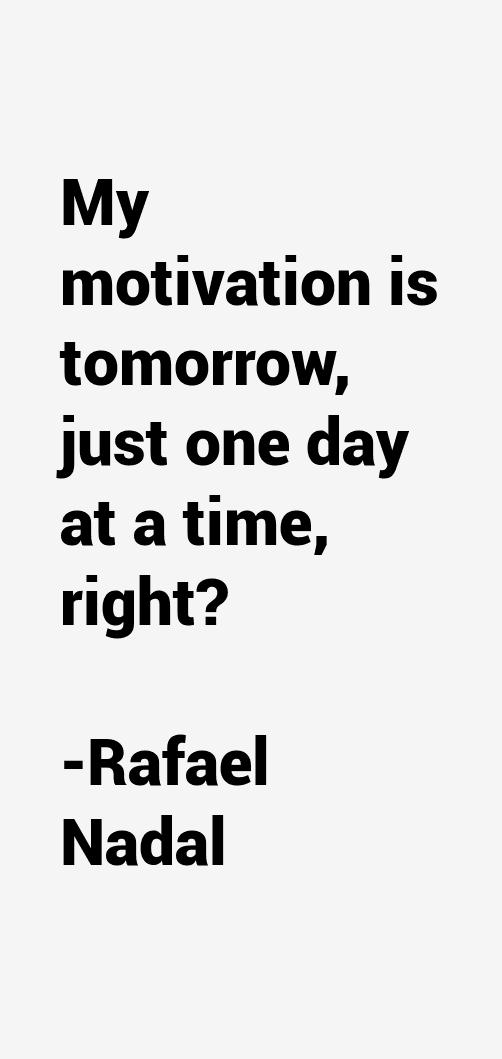 Rafael Nadal Quotes