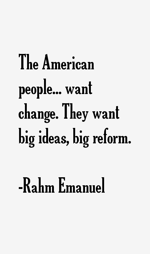 Rahm Emanuel Quotes