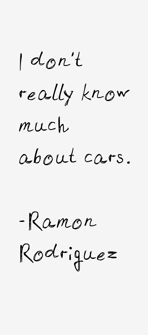 Ramon Rodriguez Quotes