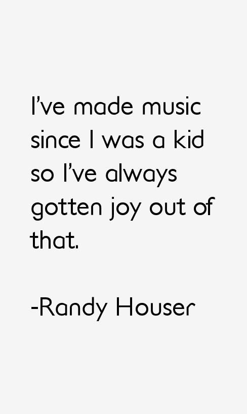 Randy Houser Quotes