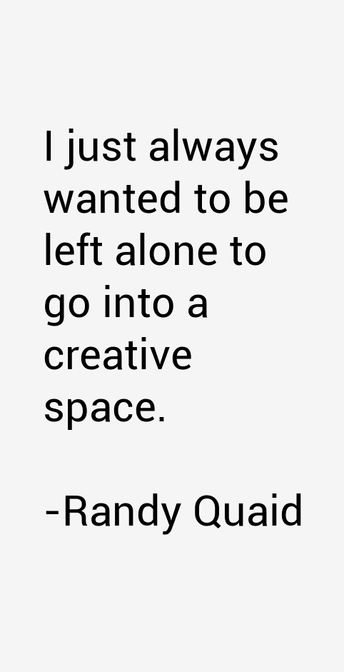 Randy Quaid Quotes