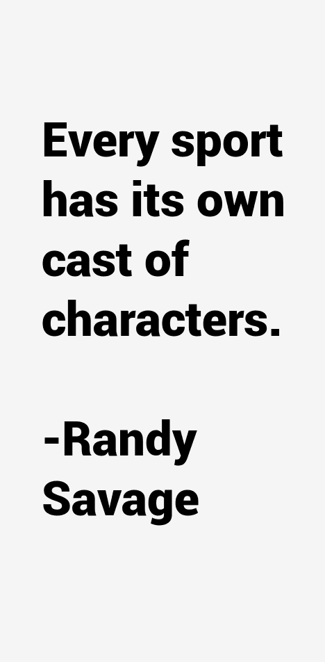Randy Savage Quotes