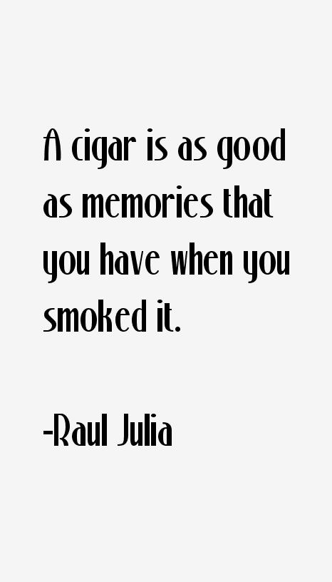 Raul Julia Quotes